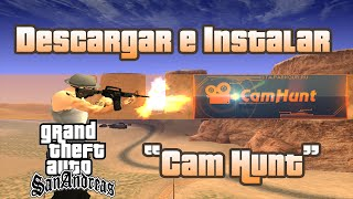 Cam Hunt Para Gta San Andreas 2017 |Descargar e Instalar|¿Cam Hack?|