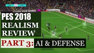 PES 2018 Realism Review: AI & Tactical Defense | Part 3 | KnightMD