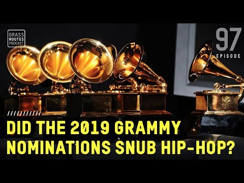 Did the 2019 Grammy Nominations Snub Hip Hop? | Grass Routes Podcast #97