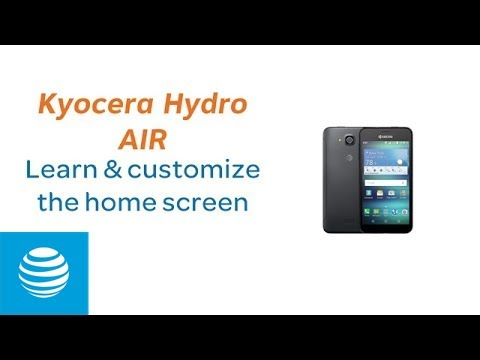 Learn and Customize the Home Screen on Your Kyocera Hydro AIR | AT&T