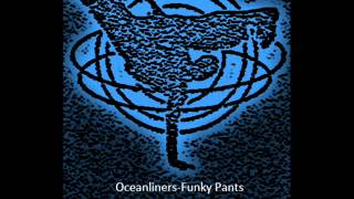 Download Oceanliners-Funky Pants MP3 song and Music Video