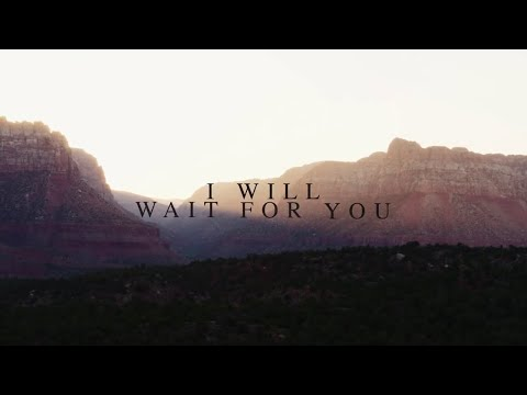 I Will Wait For You (Psalm 130) Lyric Video