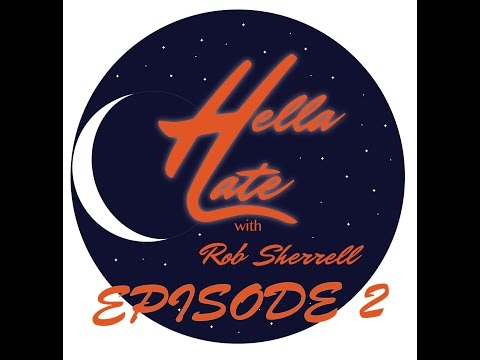 Hella Late with Rob Sherrell Episode 2 ft. Poindexter The Great