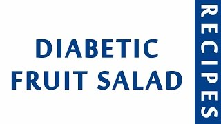 DIABETIC FRUIT SALAD  DIABETIC RECIPES  STEP BY STEP  HEALTHY RECIPES