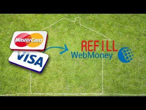 Visa, Master Cards Send Money To Webmoney Wallet REFILL