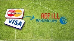 Visa, Master cards send money to Webmoney wallet REFILL