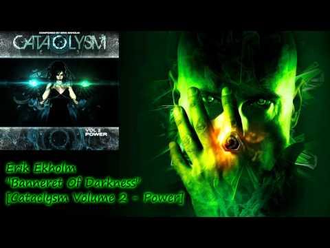 Erik Ekholm - Banneret Of Darkness [Cataclysm Volume 2 - Power 03/2011]