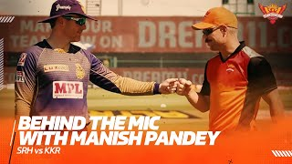 Behind the mic with Manish Pandey | SRH vs KKR | IPL 2021