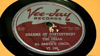 The Dells - Dreams Of Contentment 78 rpm!