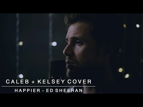 Happier - Ed Sheeran | Caleb + Kelsey Cover