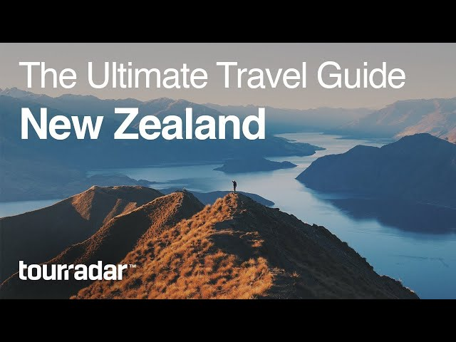 New Zealand: The Ultimate Travel Guide by TourRadar