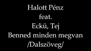 Halott Pénz feat. Eckü, Tej - Benned minden megvan (Lyrics)