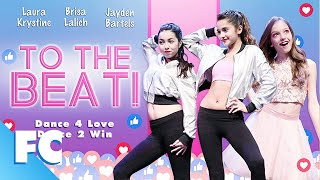 To The Beat! (2018) | Full Family Dance Movie