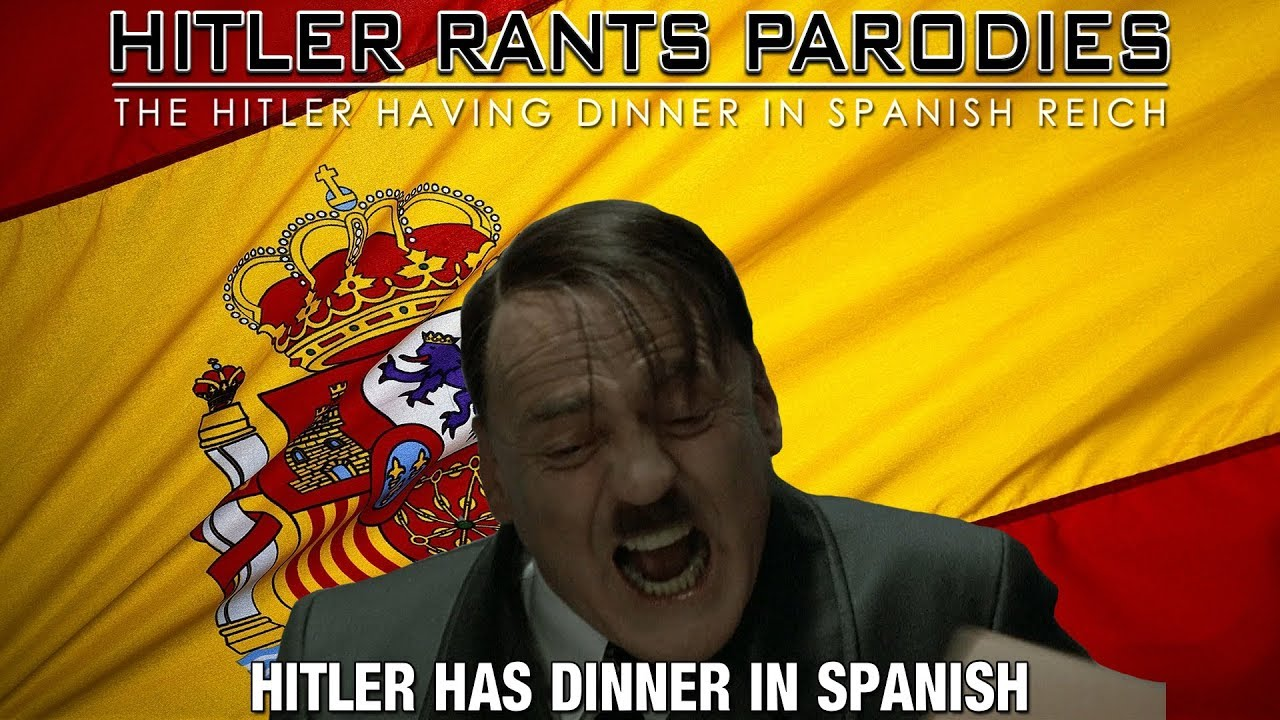 Hitler has dinner in Spanish