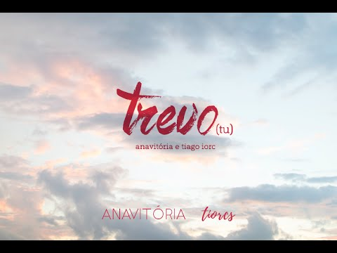 Trevo (Tu) -Anavitória part. Tiago Iorc