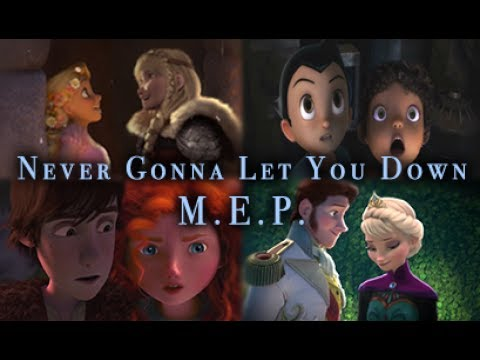 Never Gonna Let You Down - Non/Disney M.E.P.