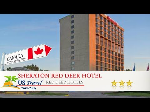 Sheraton Red Deer Hotel - Red Deer Hotels, Canada