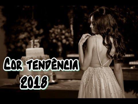 #15Anos : COR Tendência PARA 2018 -Debutantes