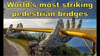 11 World's Most Striking Pedestrian Bridges