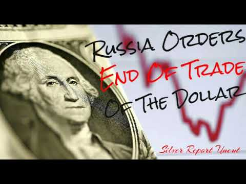 Dollar Collapse In Progress! Russia Ends Trade In U.S. Dollar