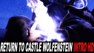 RETURN TO CASTLE WOLFENSTEIN INTRO HD
