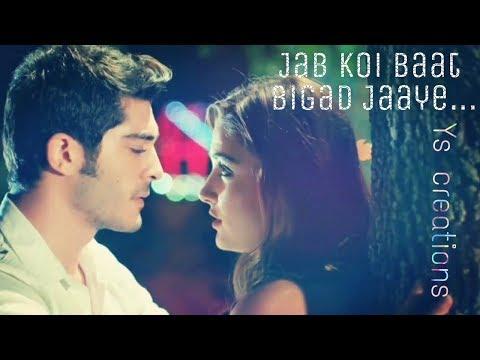 Jab Koi Baat Bigad Jaye💝 ft. Hayat and...