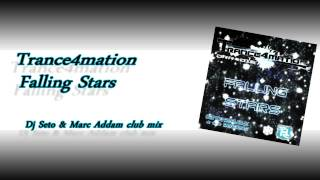 Trance4mation - Falling stars (Dj Seto & Marc Addam club mix) (radio edit)