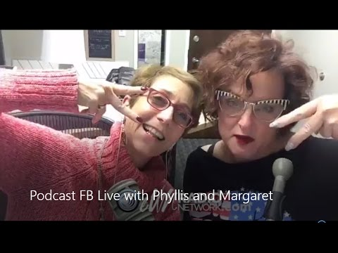 Podcast FB Live with Phyllis and Margaret