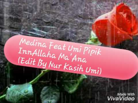 Medina feat umi pipik InnALLAHa Ma'Ana ~lirik~