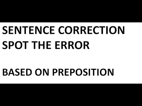 Sentence Correction Spot the error based on preposition