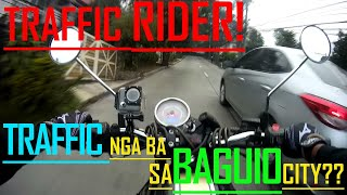 TRAFFIC RIDER! Traffic ba sa Baguio city???