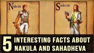 5 - Interesting facts about Nakula and Sahadheva