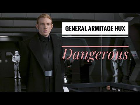 General Armitage Hux - Dangerous