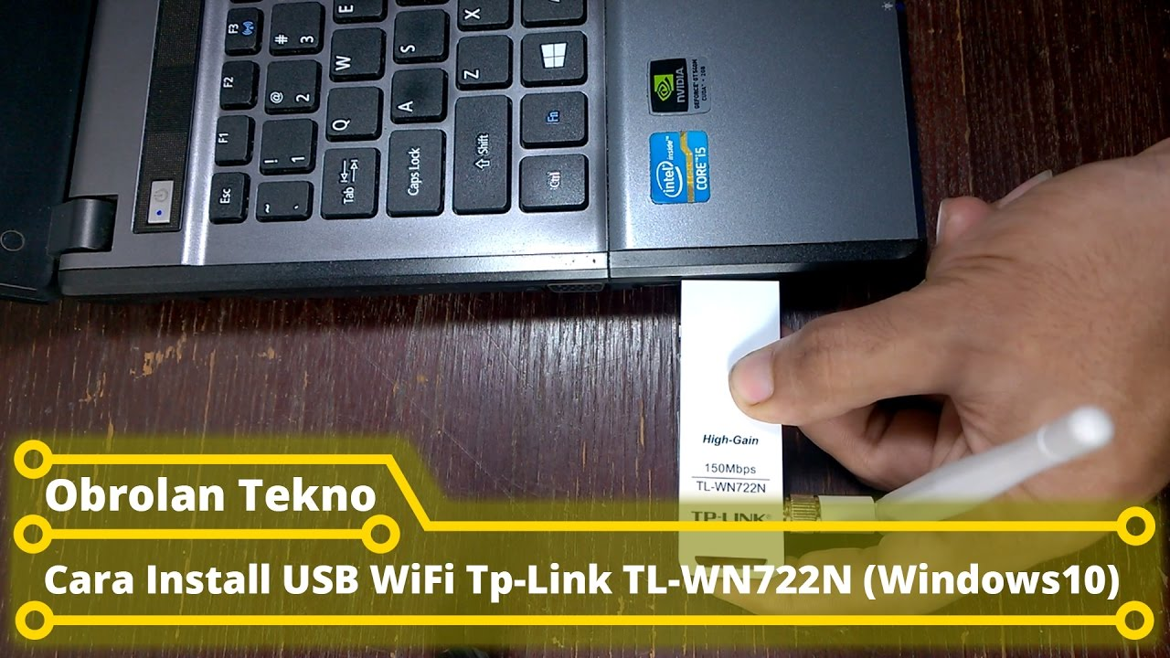 Cara Install USB WiFi Tp Link TL-WN722N di Windows 10 - YouTube