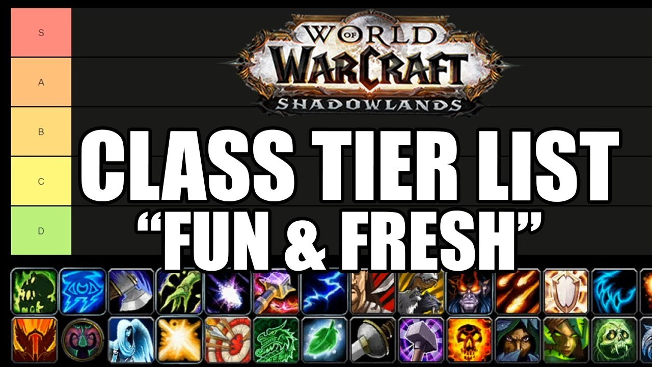 Fun Fresh Class Tier List No Tanks Ret Disc Shadowlands Beta Youtube