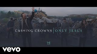 Casting Crowns - Only Jesus (Official Music Video) YouTube Videos