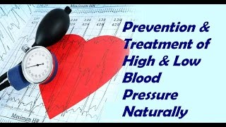 Prevention & Treatment of High & Low Blood Pressure Naturally
