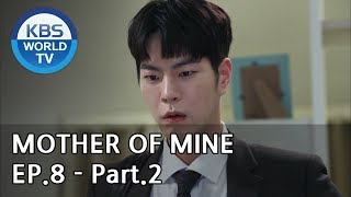 Mother of Mine   세상에서 제일 예쁜 내 딸 EP.8 - Part.2 [ENG, CHN, IND]