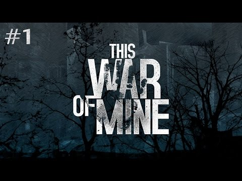 This War of Mine (Ep. 1)