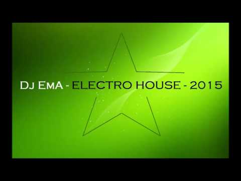 Dj EmA - ELECTRO MUSIC - 2015