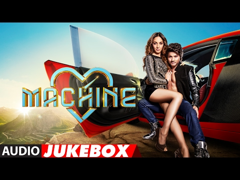 Machine Full Songs | Mustafa &  Kiara Advani |   Tanishk Bagchi , Dr. Zeus | Audio Jukebox