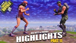 Fortnite Battle Royale Highlights and Epic/Funny Moments part 11 - Big Fatty & Friends