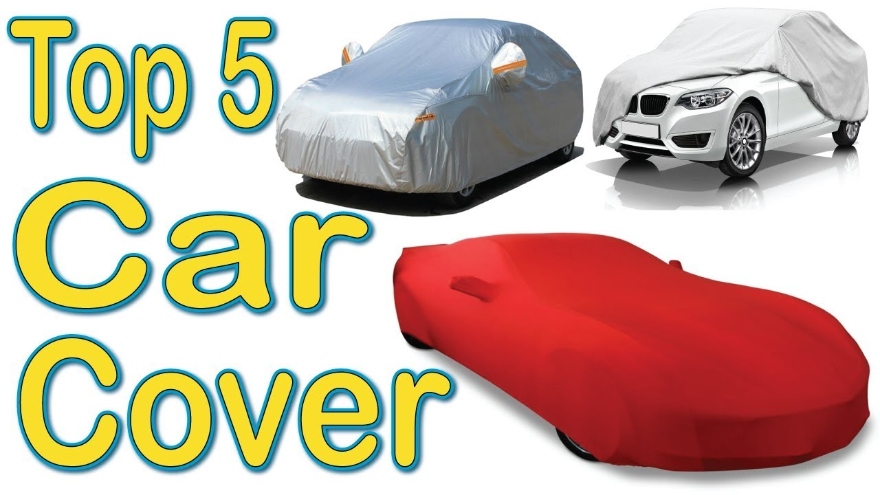 Best Car Covers Top 5 Car Cover Reviews Of 2019