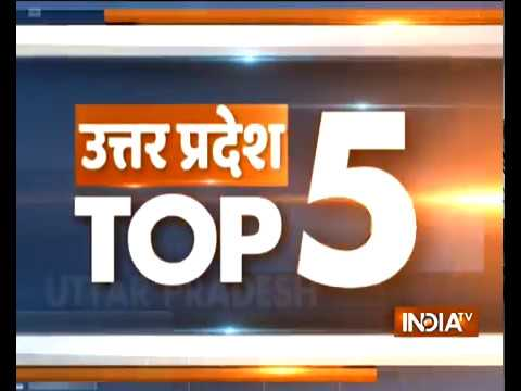 Uttar Pradesh Top 5 | October 24, 2018