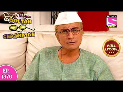 Taarak Mehta Ka Ooltah Chashmah - Full Episode 1370 - 08th August, 2018 thumbnail