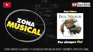 Paul Wilbur - Por Siempre Fiel|musica cristiana 2016|DESCARGA GRATIS♫