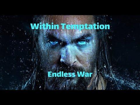 Within Temptation - Endless War --- Unofficial HD Video / Aquamen