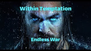 Within Temptation - Endless War --- Unofficial HD Video / Aquamen