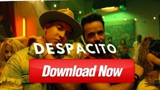 How to download despacito video song for free.