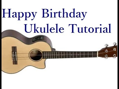 Happy Birthday Song Ukulele Tutorial Youtube